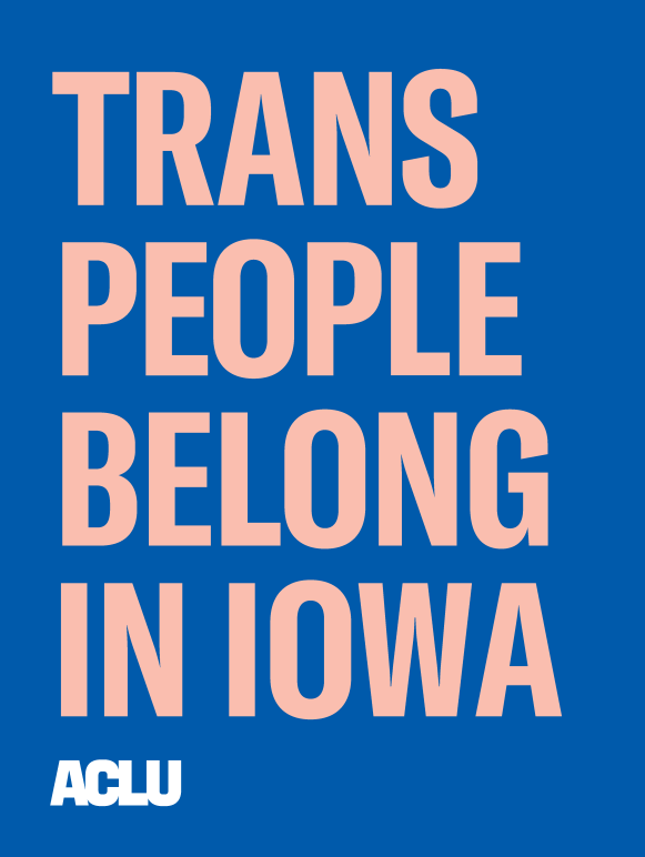 Trans People Belong in Iowa